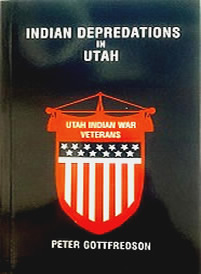 "The book ""Indian Depredations In Utah"" by author Peter Gottfredson."